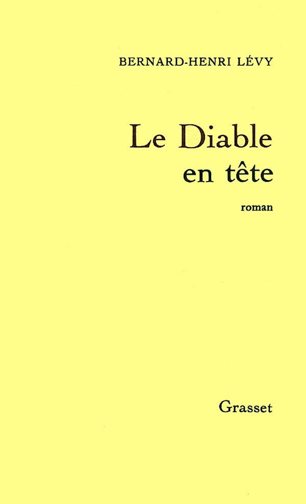 Couverture du livre Le diable en tête de Bernard-Henri Lévy, paru aux éditions Grasset