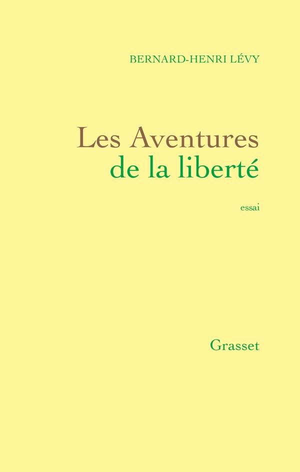 Couverture du livre Les aventures de la liberté de Bernard-Henri Lévy, paru aux éditions Grasset