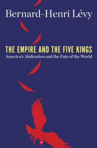 Cover of the book The Empire and the Five Kings from Bernard-Henri Lévy