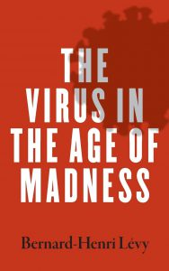 Cover of the book The Virus in the Age of Madness from Bernard-Henri Lévy