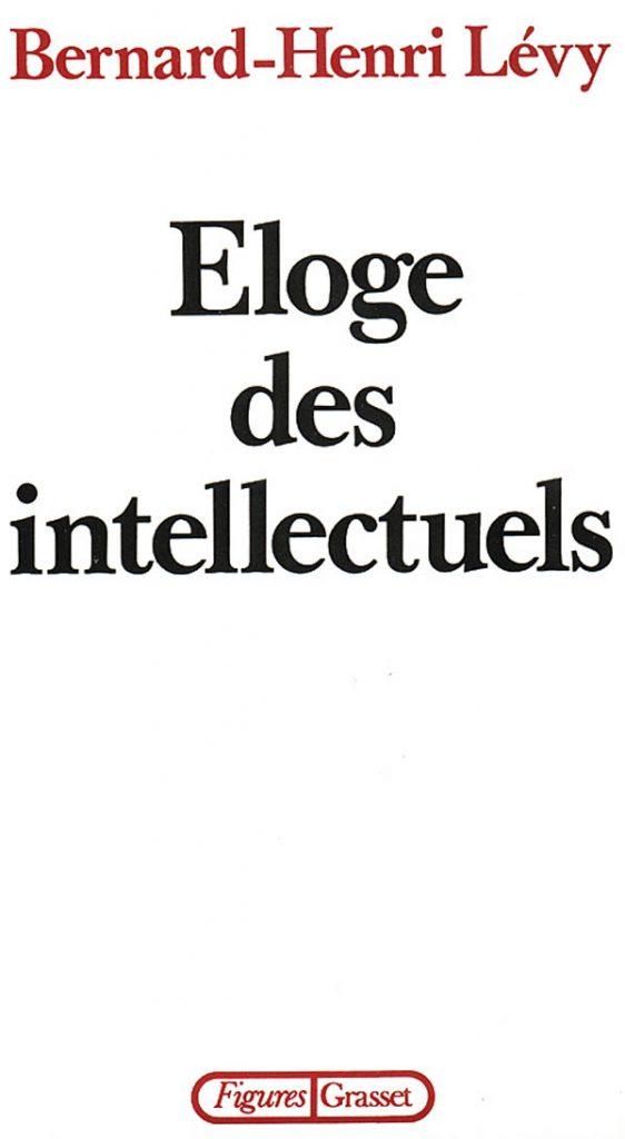Couverture du livre Éloge des intellectuels de Bernard-Henri Lévy