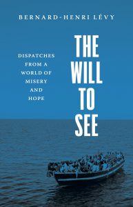Cover of the book The Will To See by Bernard-Henri Lévy